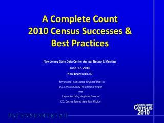 A Complete Count 2010 Census Successes & Best Practices