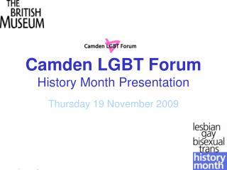 Camden LGBT Forum  History Month Presentation