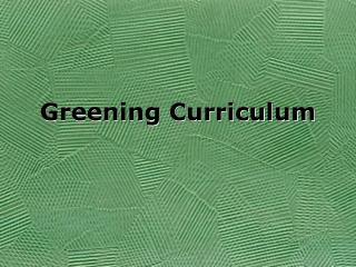 Greening Curriculum