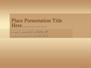Place Presentation Title Here……………