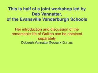 This is half of a joint workshop led by Deb  Vannatter ,  of the Evansville Vanderburgh Schools