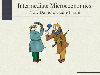 Intermediate Microeconomics Prof. Daniele Coen-Pirani