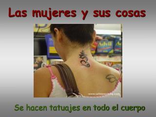 Se hacen tatuajes en todo el cuerpo