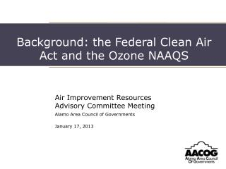 Background: the Federal Clean Air Act and the Ozone NAAQS