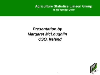 Agriculture Statistics Liaison Group 18 November 2010