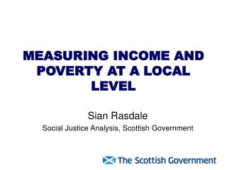MEASURING INCOME AND POVERTY AT A LOCAL LEVEL