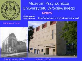 Muzeum Przyrodnicze Uniwersytetu Wroc?awskiego