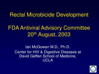 Rectal Microbicide Development  FDA Antiviral Advisory Committee 20 th  August, 2003