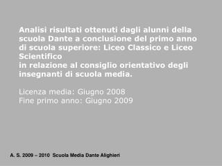 A. S. 2009 – 2010  Scuola Media Dante Alighieri