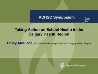 ACHSC Symposium
