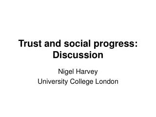Trust and social progress: Discussion