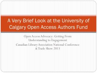 A Very Brief Look at the University of Calgary Open Access Authors Fund