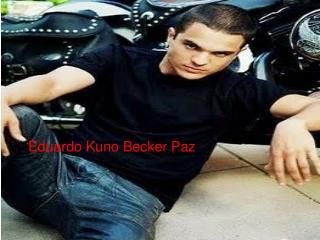 Eduardo Kuno Becker Paz