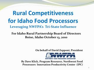Rural Competitiveness for Idaho Food Processors Leveraging NWFPA�s  Tri-State Influence