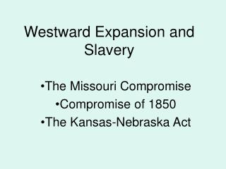 Westward Expansion and Slavery
