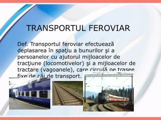 TRANSPORTUL FEROVIAR