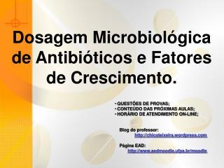 Dosagem Microbiológica de Antibióticos e Fatores de Crescimento.
