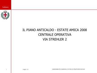 IL PIANO ANTICALDO - ESTATE AMICA 2008 CENTRALE OPERATIVA VIA STREHLER 2