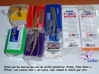 Estas son las marcas que uso de arcilla polimérica. Premo, Fimo Clasic o Effect. Los colores iban a ser estos, solo cam