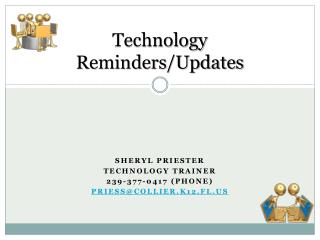 Technology Reminders/Updates