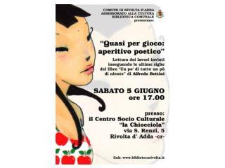 """""""Quasi per gioco: aperitivo poetico"""" Sabato 5 giugno 2010 ore17 Centro Socio Culturale"""