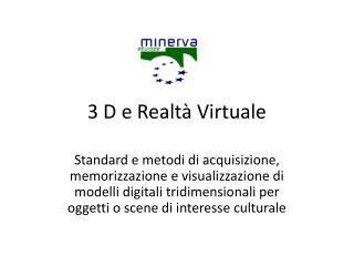 3 D e Realtà Virtuale
