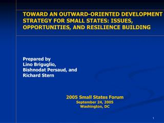 TOWARD AN OUTWARD-ORIENTED DEVELOPMENT STRATEGY FOR SMALL STATES: ISSUES, OPPORTUNITIES, AND RESILIENCE BUILDING  A REVI