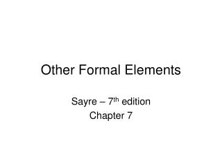 Other Formal Elements
