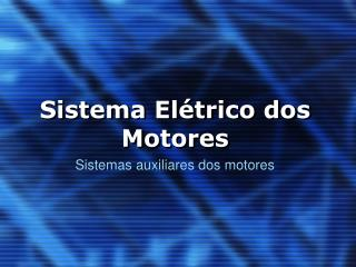 Sistema Elétrico dos Motores