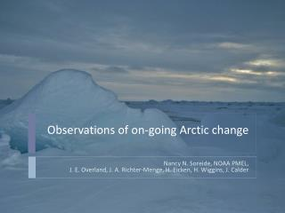 Observations of on-going Arctic change
