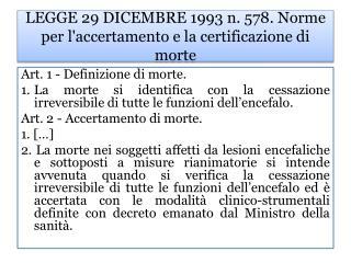 LEGGE 29 DICEMBRE 1993 n. 578. Norme per l'accertamento e la certificazione di morte