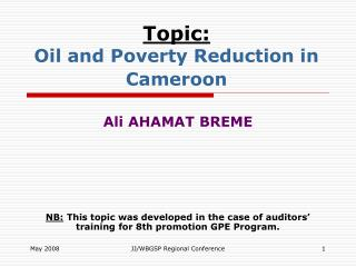 Topic: Oil and Poverty Reduction in Cameroon