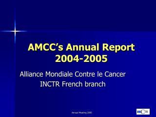 AMCC's Annual Report 2004-2005
