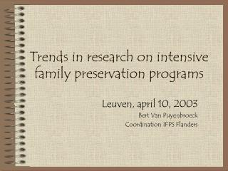 Trends in research on intensive family preservation programs