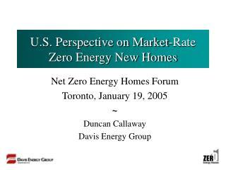 U.S. Perspective on Market-Rate Zero Energy New Homes