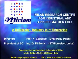 A University / Industry joint Enterprise Director:                Prof. V. Capasso   (University Milan)
