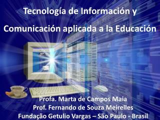 Tecnolog�a de Informaci�n y Comunicaci�n aplicada a la Educaci�n