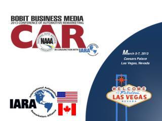 M arch 5-7, 2013  Caesars Palace Las Vegas, Nevada