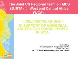 The Joint UN Regional Team on AIDS (JURTA)  for  West and Central Africa (WCA)  :