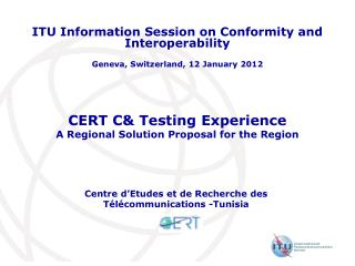 CERT C& Testing  Experience  A  Regional Solution  Proposal for the Region