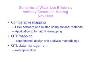 Genomics of Water Use Efficiency  Advisory Committee Meeting Nov 2003