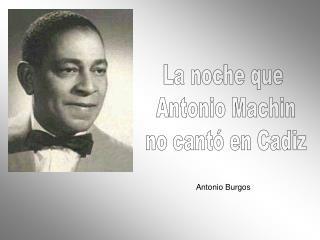 La noche que  Antonio Machin  no cantó en Cadiz
