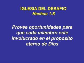 Provee oportunidades para que cada miembro este involucrado en el proposito eterno de Dios