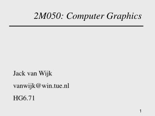 Computer Graphics 2M370
