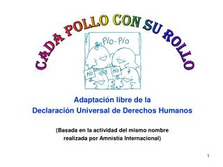Adaptación libre de la Declaración Universal de Derechos Humanos (Basada en la actividad del mismo nombre realizada por