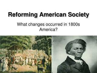 Reforming American Society