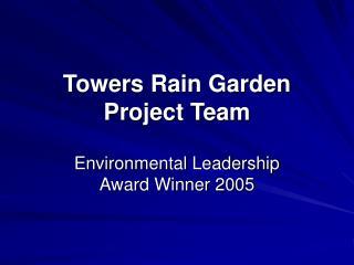 Towers Rain Garden Project Team