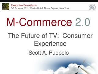The Future of TV:  Consumer Experience