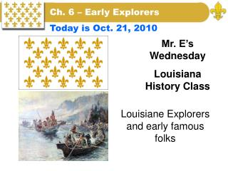 Louisiane Explorers and early famous folks