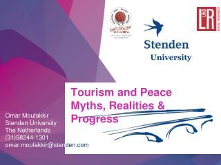Omar Moufakkir Stenden University The Netherlands (31)58244-1301 omar.moufakkir@st en den.com
